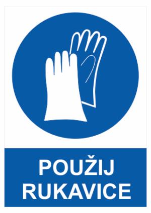 Bezpečnostné tabuľky Ochranné rukavice