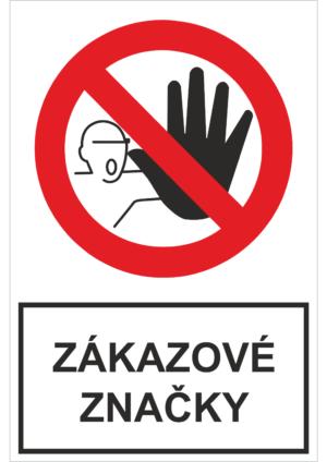 Bezpečnostné značky ZÁKAZOVÉ